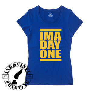 IMA DAY ONE Womens Tee